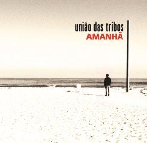 Amanhã é o título do novo álbum da União das Tribos
