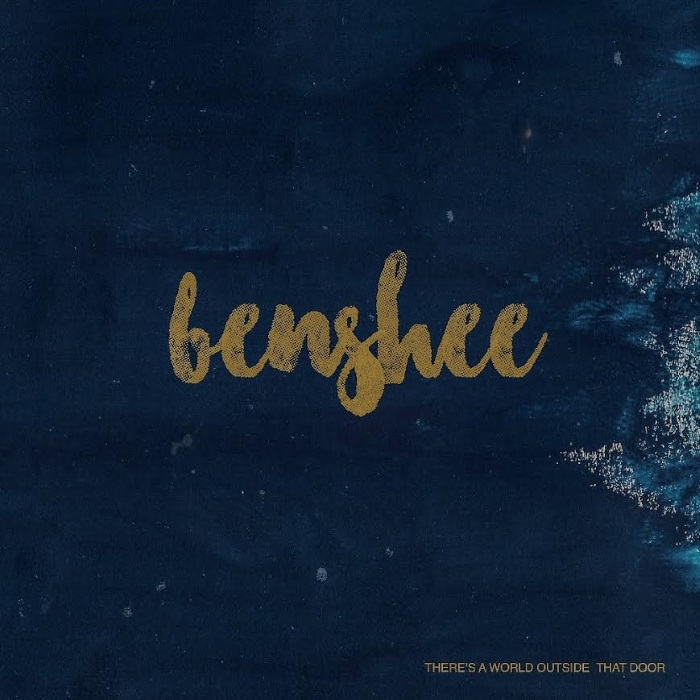 Benshee - There's a World Outside That Door